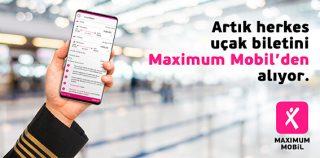 Maximum Mobil uygulamasına uçak bileti alma özelliği geldi